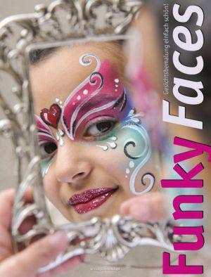 Funky Faces - Gesichtsbemalung einfach schön
